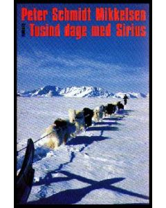 Peter Schmidt Mikkelsen: Tusind dage med Sirius (BRUGT)