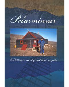 Ivar Ytreland et. al.: POLARMINNER - Fortellinger om et glemt land og yrke (2010) (DK)